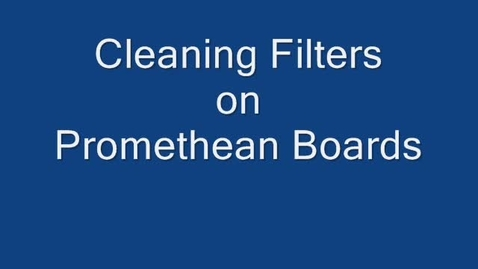 Thumbnail for entry Cleaning Your Promethean Projector Filters