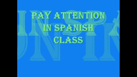 Thumbnail for entry Pay Attention in Spanish Class
