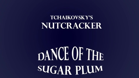 Thumbnail for entry Dance of the Sugar Plum Fairy Rhythm Challenge