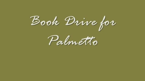 Thumbnail for entry Book Drive for Palmetto Elementary