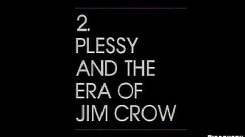 Thumbnail for entry Plessy vs. Ferguson and Jim Crow Laws