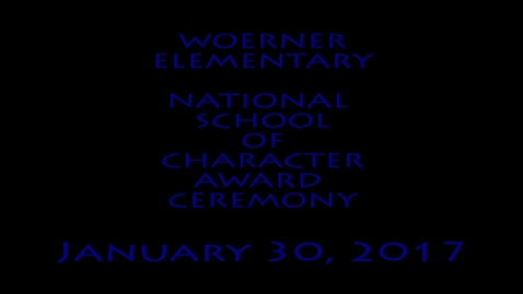 Thumbnail for entry Woerner Elementary National School Of Character Ceremony 2017