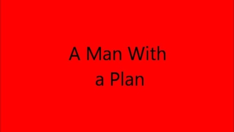 Thumbnail for entry A Man With A Plan