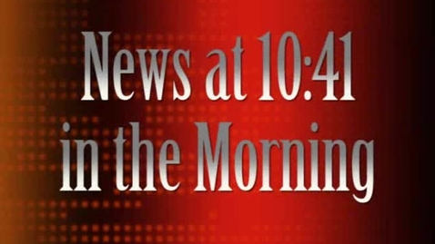 Thumbnail for entry News at 10:41 in the Morning