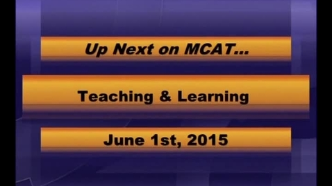 Thumbnail for entry MCPS Teaching and Learning June 1, 2015