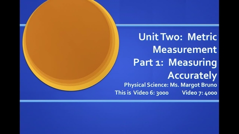 Thumbnail for entry Video 6 (3000-level); Video 7 (4000-level)  Scientific Notation basic guidelines;  Unit 2, Metric Measurement, Part 1, Measuring Accurately
