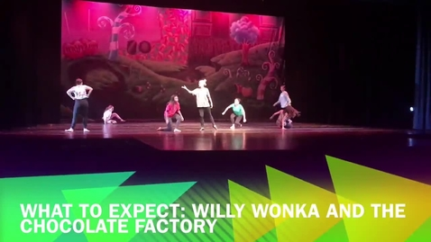 Thumbnail for entry Willy Wonka: What to expect