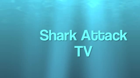 Thumbnail for entry Shark Attack TV Special Edition