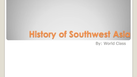 Thumbnail for entry History of Southwest Asia