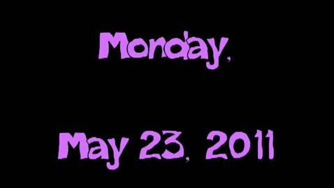 Thumbnail for entry Monday, May 23, 2011