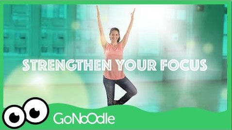 Thumbnail for entry Strengthen Your Focus - Empower Tools | GoNoodle