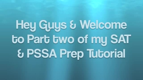 Thumbnail for entry Starks_PSSA&SATPrepTutorial_Part2