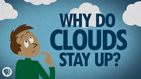 Thumbnail for entry Why Do Clouds Stay Up? #REPOST