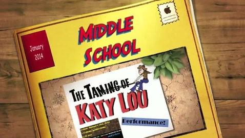 Thumbnail for entry Middle School Musical 2014 - The Taming of Katy Lou (Part 1)