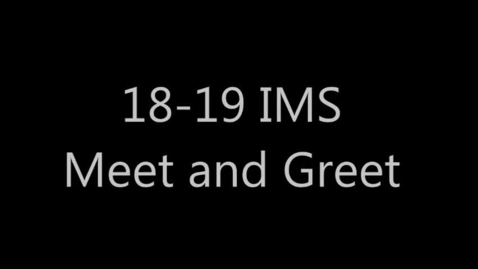 Thumbnail for entry 18-19 IMS Meet and Greet