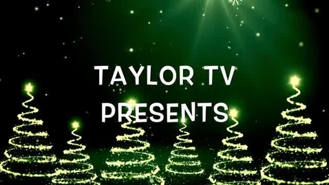 Thumbnail for entry TAYLOR TV Presents December Video 2015