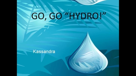 Thumbnail for entry Go, Go Hydro!