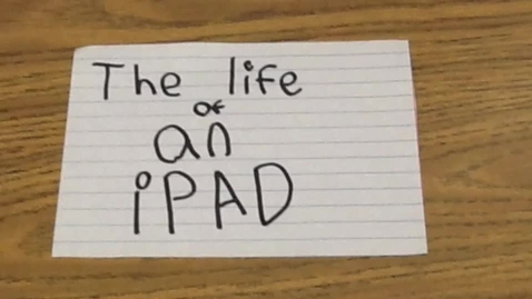 Thumbnail for entry The Life of an iPad
