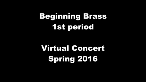 Thumbnail for entry Spring 2016 - 1st period Brass