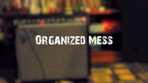 Thumbnail for entry Organized Mess Soundslide