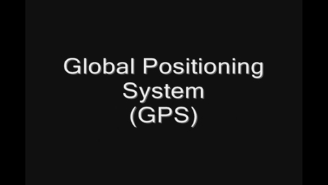 Thumbnail for entry GPS - Global Positioning System