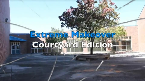 Thumbnail for entry Extreme Makeover Courtyard Edition pt. 2