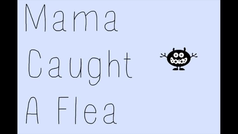 Thumbnail for entry Mama Caught a Flea