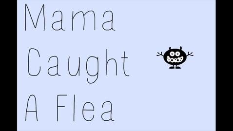Thumbnail for entry Mama Caught a Flea