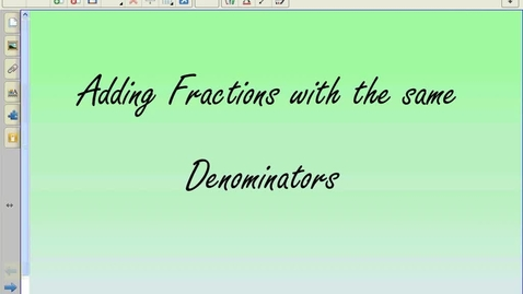 Thumbnail for entry Adding Fractions