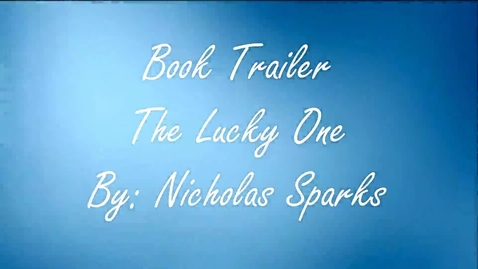 Thumbnail for entry The Lucky One - Book Trailer