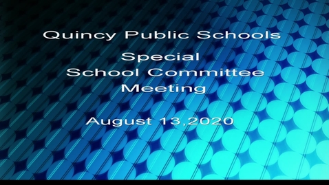 Thumbnail for entry Quincy Special School Committee August 13,2020