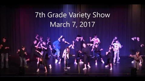 Thumbnail for entry 7th Grade Variety Show 2017