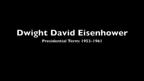 Thumbnail for entry Dwight D. Eisenhower, Presidential Term 1953-1961
