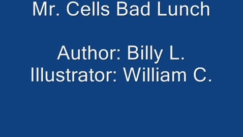 Thumbnail for entry Mr. Cell's Bad Lunch
