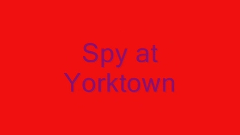 Thumbnail for entry Spy at Yorktown