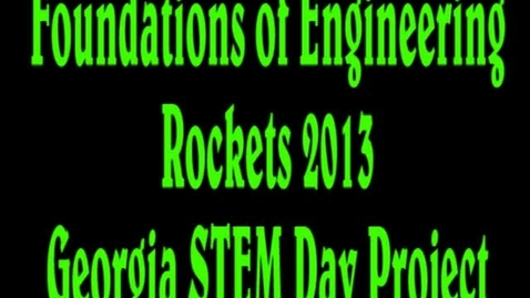 Thumbnail for entry BCHS GA STEM Day Activity - Wizard Rockets 2013