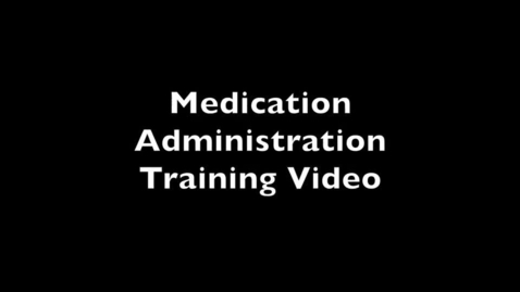 Thumbnail for entry Medication Administration Video (Full)