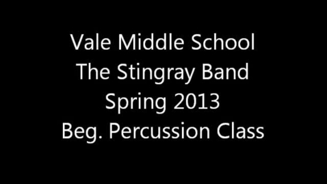 Thumbnail for entry Vale MS Beg. Percussion - Spring 2013 Virtual Concert