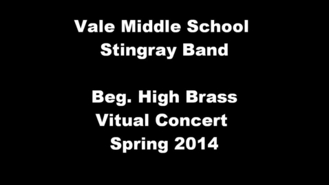 Thumbnail for entry Beg. High Brass 2nd period Vale Middle School Spring 2014