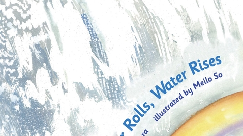 Thumbnail for entry Water Rolls, Water Rises