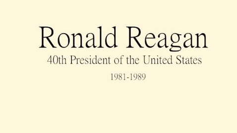 Thumbnail for entry Ronald Reagan, 40th President of the United States