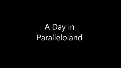 Thumbnail for entry A Day in Paralleloland