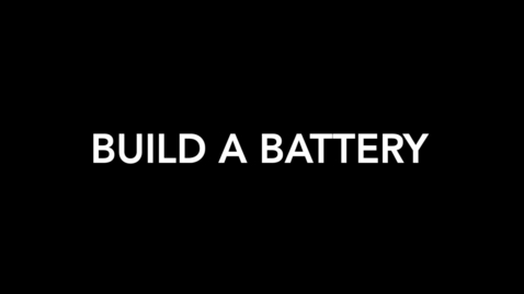 Thumbnail for entry Build A Battery Lab