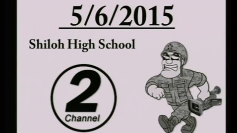 Thumbnail for entry 05-06-15 The Shiloh High School 120 News Show