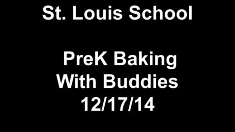 Thumbnail for entry PK3 Baking With Buddies Dec 2014