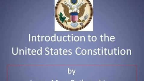 Thumbnail for entry Introduction to the Constitution