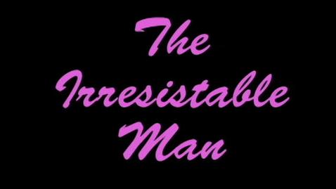 Thumbnail for entry Alex Meligakes- The Irresistable Man