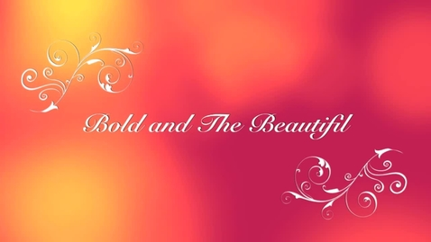 Thumbnail for entry Bold N Beautiful