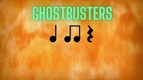 Thumbnail for entry Ghostbusters Rhythms - Quarter Note, Eighth Notes, Quarter Rest