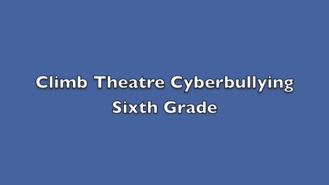 Thumbnail for entry Sixth Grade Cyberbullying